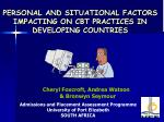 PERSONAL AND SITUATIONAL FACTORS IMPACTING ON CBT PRACTICES IN DEVELOPING COUNTRIES