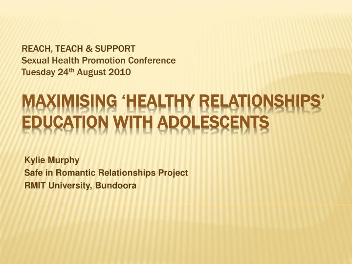 PPT - Maximising 'healthy relationships' education with