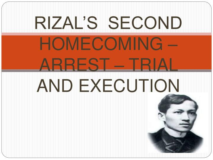 rizal s second homecoming arrest trial and execution n.